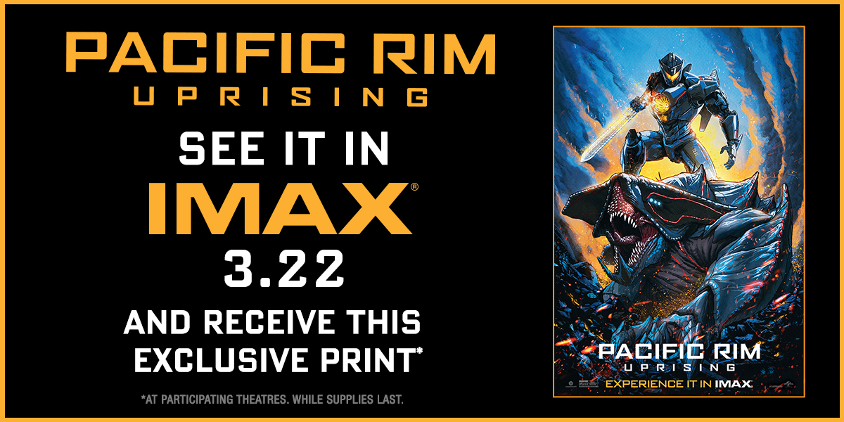 Pacific Rim Uprising | Nearby Showtimes, Tickets | IMAX Pacific Rim Imax Poster
