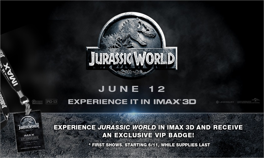 See Jurassic World In Imax And Bring Home An Exclusive Vip Park